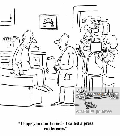 Doctor to patient regarding awaiting media: 'I hope you don't mind - I called a press conference.'